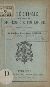 Archevêché de Toulouse et Jean-Augustin Germain - Catéchisme à l'usage du diocèse de Toulouse.