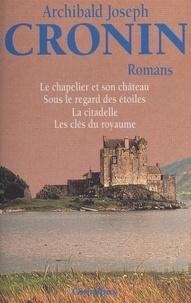Archibald joseph Cronin et Michel Cool - Romans - Le chapelier et son château, Sous le regard des étoiles, La citadelle, Les clés du royaume.