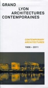 Archibooks - Grand Lyon : architectures contemporaines - Contemporary architectures 1906-2011.