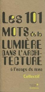 Archibooks - Les 101 mots de la lumière dans l'architecture à l'usage de tous.