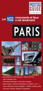 Alexandre Bertrand - Paris - Les 102 monuments et lieux à voir absolument.