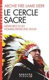 Archie Fire Lame Deer - Le cercle sacré - Mémoire d'un homme-médecine sioux.