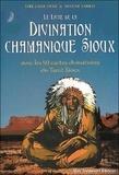Archie Fire Lame Deer et Hélène Sarkis - Le livre de la divination chamanique sioux - Avec les 50 cartes divinatoires du Tarot sioux.