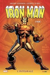 Archie Goodwin et Georges Tuska - Iron Man l'Intégrale  : 1968.