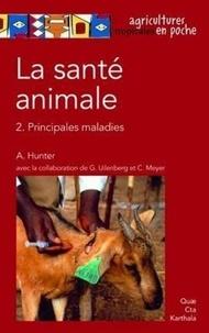 Archie Hunter - La santé animale - Tome 2, Principales maladies.