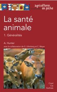 Archie Hunter - La santé animale - Volume 1, Généralités.