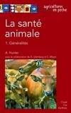Archie Hunter et Gerrit Uilenberg - La santé animale - Volume 1, Généralités.