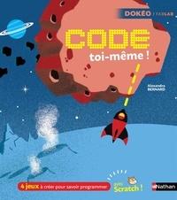 Archieri et Alexandra Bernard - DOKEO FABLAB  : Code toi-même avec Scratch ! - 4 jeux à créer pour savoir programmer !.