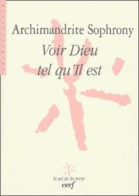 Archimandrite Sophrony - Voir Dieu tel qu'Il est.