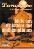 Collectif - Tangente Hors-série N° 10, 20 : Mille ans d'histoire des mathématiques.