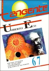 Collectif - Tangente N° 67, Mars 1999 : Umberto Eco.