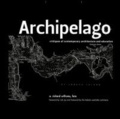 Archipelago - Critiques of Contemporary Architecture and Education.