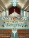 Architecture of Barry Byrne.