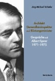 Architekt, Generalbauinspektor und Rüstungsminister - Gespräche mit Albert Speer 1971-1975.