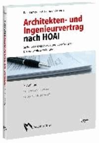 Architekten- und Ingenieurvertrag nach HOAI - Sichere Projektabwicklung vom Vertrag bis zur Schlussrechnung, mit Mustervertrag und Briefvorlagen.