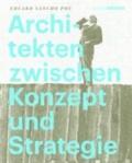 Architekten zwischen Konzept und Strategie.
