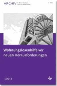 Archiv für Wissenschaft und Praxis der sozialen Arbeit 01/2013 - Wohnungslosenhilfe vor neuen Herausforderungen.