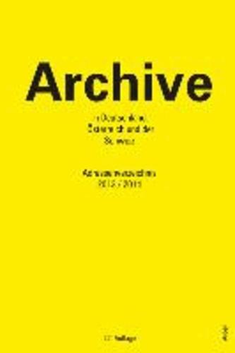 Archive in Deutschland, Österreich und der Schweiz mit CD - Adressenverzeichnis 2013/2014.