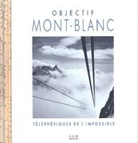Deedr.fr Objectif Mont-Blanc - Téléphériques de l'impossible Image