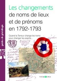 Les changements de noms de lieux et de prénoms en 1792-1793 -  Archives & culture |