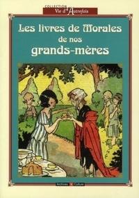 Archives & culture - Les livres de morale de nos grands-mères.