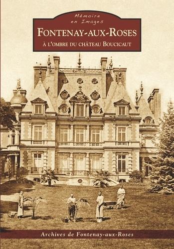 Fontenay-aux-Roses. A l'ombre du château Boucicaut