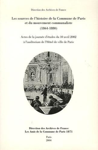 Archives de France - Les sources de l'histoire de la Commune de Paris et du mouvement communaliste (1864-1880).