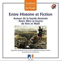 """Archives de l'Aude et  On a marché sur la bulle - Entre histoire et fiction - Autour de la bande dessinée """"Notre mère la guerre"""" de Kris et Maël."""