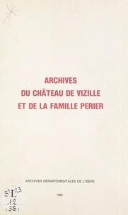 Archives départementales de l' et Brigitte Blanc - Inventaire des archives du château de Vizille et de la famille Périer.
