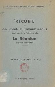 Archives départementales de la et  Collectif - Recueil de documents et travaux inédits pour servir à l'histoire de La Réunion (ancienne Île Bourbon) - Nouvelle série, n°4.