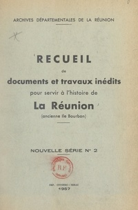 Archives départementales de la et Jean Barassin - Recueil de documents et travaux inédits pour servir à l'histoire de La Réunion, ancienne Île Bourbon - Nouvelle série n° 2.