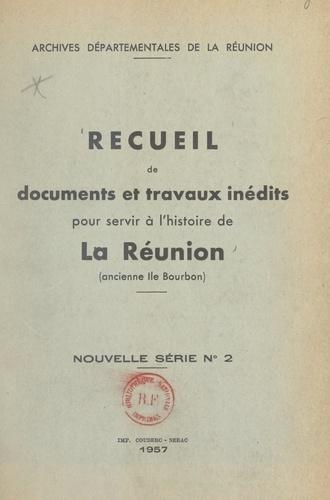 Recueil de documents et travaux inédits pour servir à l'histoire de La Réunion, ancienne Île Bourbon. Nouvelle série n° 2