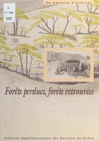 Archives départementales des B et Floréal Claude Herrera - Forêts perdues, forêts retrouvées - Exposition, Marseille, 14 juin - 31 octobre 1997.
