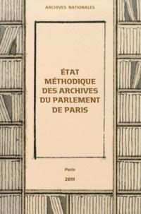Archives nationales - Etat méthodique des archives du Parlement de Paris.