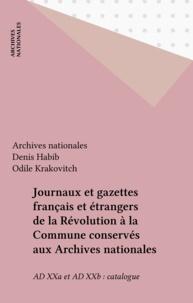 Archives nationales - JOURNAUX ET GAZETTES FRANCAIS ET ETRANGERS DE LA REVOLUTION A LA COMMUNE CONSERVES AUX ARCHIVES NATIONALES.