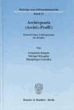 Archivgesetz (ArchG-ProfE) - Entwurf eines Archivgesetzes des Bundes.