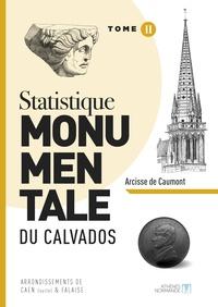 Arcisse de Caumont - Statistique monumentale du Calvados - Tome 2, Caen falaise.