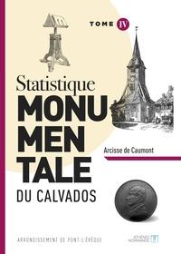 Arcisse de Caumont - Statistique monumentale du Calvados - Tome 4, Pont l'évêque.