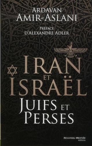 Ardavan Amir-Aslani - Juifs et Perses - Iran et Israël.