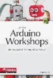 Arduino-Workshops - Eine praktische Einführung mit 65 Projekten.