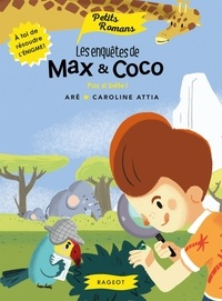 Aré et Caroline Attia - Les enquêtes de Max et Coco  : Pas si bête !.