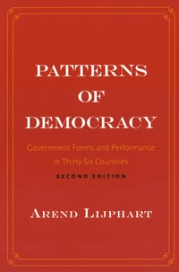 Arend Lijphart - Patterns of Democracy - Government Forms and Perfomance in Thirty-Six Countries.