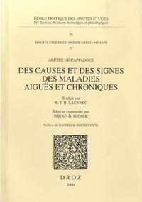 Arétée de Cappadoce - Des causes et des signes des maladies aiguës et chroniques.