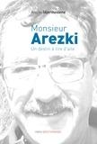 Arezki Idjerouidene - Monsieur Arezki - Un destin à tire d'aile.