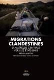 Argan Aragón - Migrations clandestines d'Amérique centrale vers les Etats-Unis.