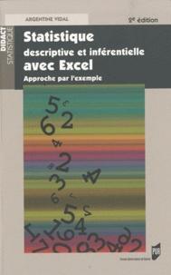 Argentine Vidal - Statistique descriptive et inférentielle avec Excel - Approche par l'exemple.