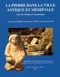 Jacqueline Lorenz - Revue archéologique du Centre de la France Supplément N° 18 : La pierre dans la ville antique et médiévale - Analyses, méthodes et apports.