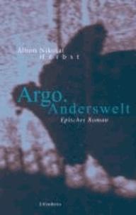 Argo. Anderswelt - Epischer Roman.