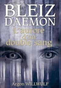 Deedr.fr Bleiz Daemon - L'aurore d'un double sang Image