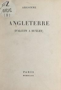 Argonne et Jacques Debû-Bridel - Angleterre - D'Alcuin à Huxley.